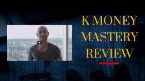 K Money Mastery Review 2019