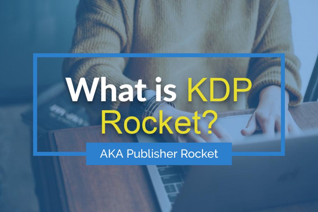 What is KDP Rocket?