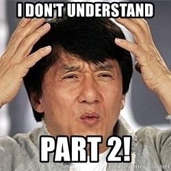 i-dont-understand-part-2