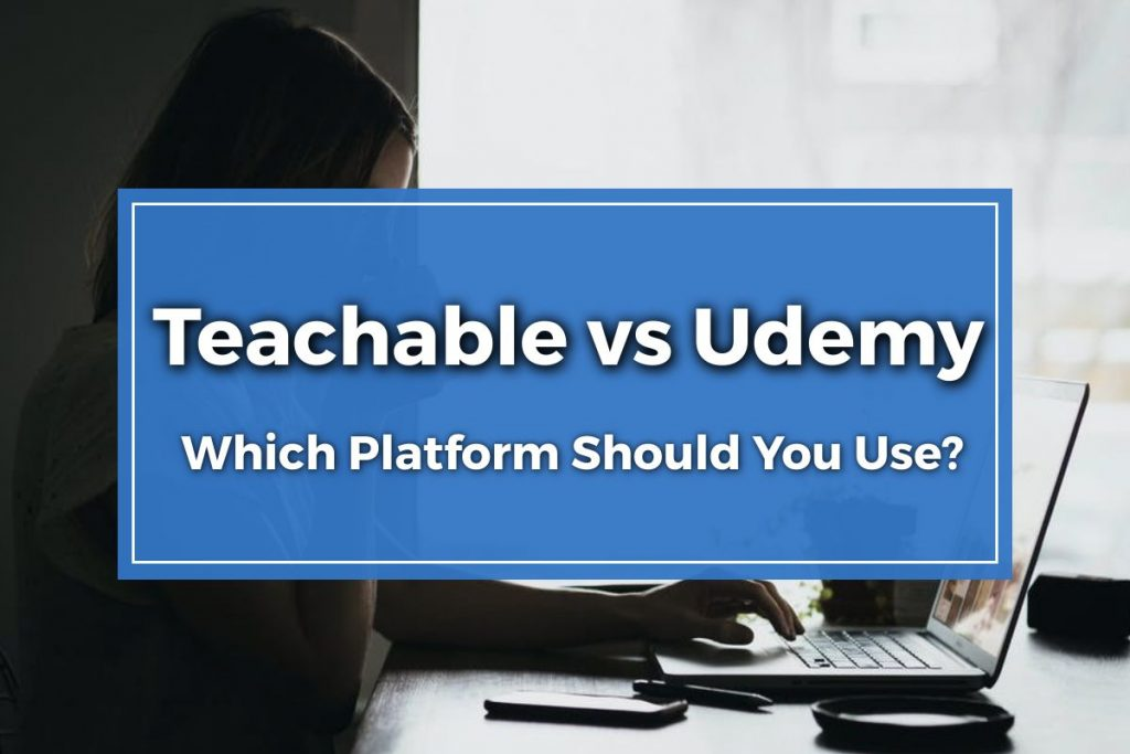 Teachable vs Udemy Featured Image