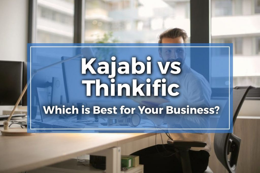 Kajabi vs Thinkific - Featured Image