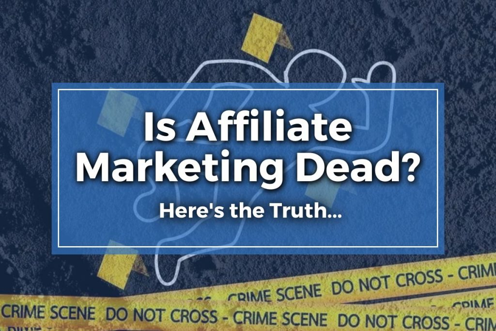 Is Affiliate Marketing Dead - Featured Image
